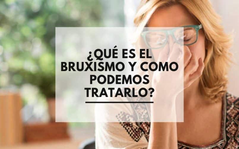 Odontología, ¿Qué es el bruxismo y como podemos tratarlo?